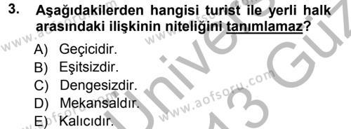 Turizm Sosyolojisi Dersi 2012 - 2013 Yılı Ara Sınavı 3. Soru