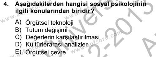 Kamu Yönetimi Bölümü 6. Yarıyıl Örgütsel Davranış Dersi 2013 Yılı Bahar Dönemi Ara Sınavı 4. Soru
