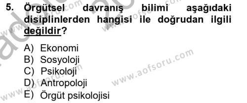 Kamu Yönetimi Bölümü 6. Yarıyıl Örgütsel Davranış Dersi 2013 Yılı Bahar Dönemi Ara Sınavı 5. Soru