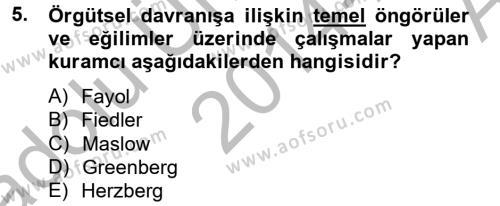 İşletme Yönetimi Bölümü 2. Yarıyıl Örgütsel Davranış Dersi 2015 Yılı Bahar Dönemi Ara Sınavı 5. Soru