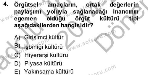 Kamu Yönetimi Bölümü 6. Yarıyıl Örgütsel Davranış Dersi 2015 Yılı Bahar Dönemi Dönem Sonu Sınavı 4. Soru