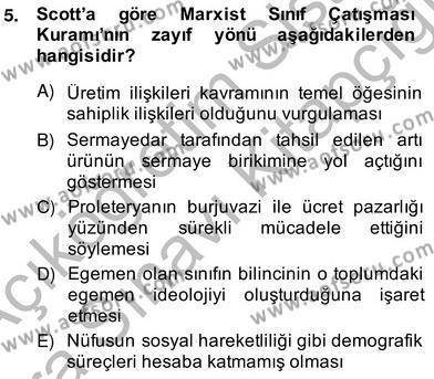 Çalışma Ekonomisi ve Endüstri İlişkileri Bölümü 2. Yarıyıl Sosyoloji II Dersi 2014 Yılı Bahar Dönemi Ara Sınavı 5. Soru