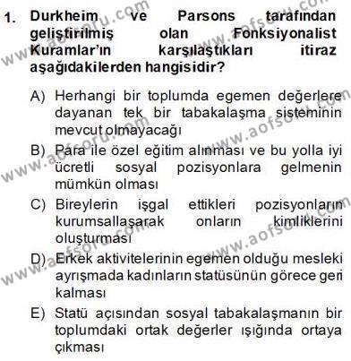 Sosyoloji 2 Dersi 2013 - 2014 Yılı Dönem Sonu Sınavı 1. Soru