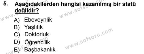 Kamu Yönetimi Bölümü 1. Yarıyıl Davranış Bilimleri I Dersi 2013 Yılı Güz Dönemi Ara Sınavı 5. Soru