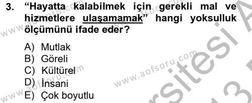 Sosyal Hizmetler Bölümü 2. Yarıyıl Sosyal Sorunlar Dersi 2013 Yılı Bahar Dönemi Dönem Sonu Sınavı 3. Soru
