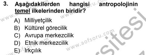 Kültürel Miras ve Turizm Bölümü 3. Yarıyıl Antropoloji Dersi 2013 Yılı Güz Dönemi Ara Sınavı 3. Soru