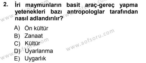 Sosyoloji Bölümü 3. Yarıyıl Antropoloji Dersi 2013 Yılı Güz Dönemi Dönem Sonu Sınavı 2. Soru