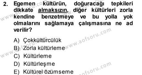 Kültürel Miras ve Turizm Bölümü 3. Yarıyıl Antropoloji Dersi 2014 Yılı Güz Dönemi Dönem Sonu Sınavı 2. Soru