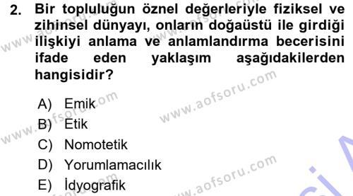 Kültürel Miras ve Turizm Bölümü 3. Yarıyıl Antropoloji Dersi 2016 Yılı Güz Dönemi Ara Sınavı 2. Soru