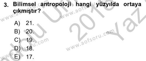 Antropoloji Dersi 2018 - 2019 Yılı Yaz Okulu Sınav Soruları 3. Soru