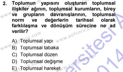 Sosyoloji Bölümü 3. Yarıyıl Toplumsal Değişme Kuramları Dersi 2014 Yılı Güz Dönemi Ara Sınavı 2. Soru