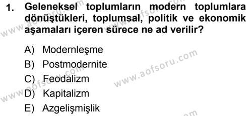 Toplumsal Değişme Kuramları Dersi 2013 - 2014 Yılı Dönem Sonu Sınavı 1. Soru