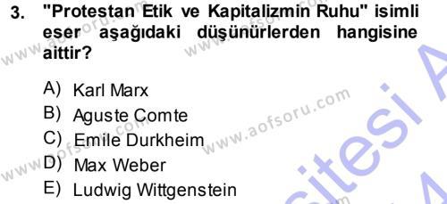 Toplumsal Değişme Kuramları Dersi 2013 - 2014 Yılı Dönem Sonu Sınavı 3. Soru