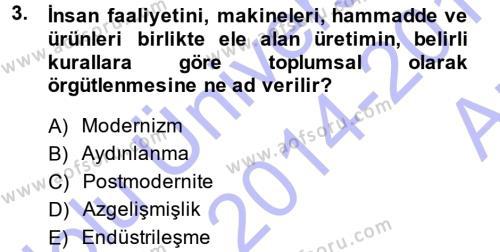 Toplumsal Değişme Kuramları Dersi 2014 - 2015 Yılı (Vize) Ara Sınav Soruları 3. Soru