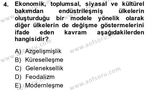 Toplumsal Değişme Kuramları Dersi 2014 - 2015 Yılı (Vize) Ara Sınav Soruları 4. Soru