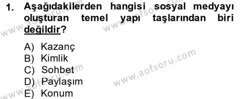 Halkla İlişkiler ve Reklamcılık Bölümü 8. Yarıyıl Sosyal Medya Dersi 2013 Yılı Bahar Dönemi Ara Sınavı 1. Soru