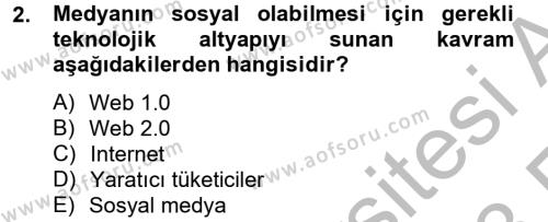 Halkla İlişkiler ve Reklamcılık Bölümü 8. Yarıyıl Sosyal Medya Dersi 2013 Yılı Bahar Dönemi Ara Sınavı 2. Soru