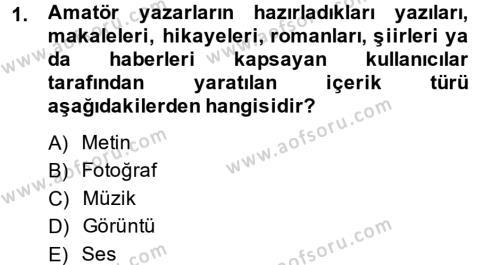Halkla İlişkiler ve Reklamcılık Bölümü 8. Yarıyıl Sosyal Medya Dersi 2014 Yılı Bahar Dönemi Dönem Sonu Sınavı 1. Soru