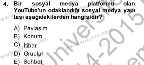 Halkla İlişkiler ve Reklamcılık Bölümü 8. Yarıyıl Sosyal Medya Dersi 2015 Yılı Bahar Dönemi Dönem Sonu Sınavı 4. Soru