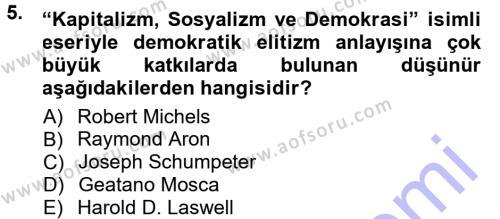 Kamu Yönetimi Bölümü 3. Yarıyıl Siyaset Sosyolojisi Dersi 2013 Yılı Güz Dönemi Dönem Sonu Sınavı 5. Soru