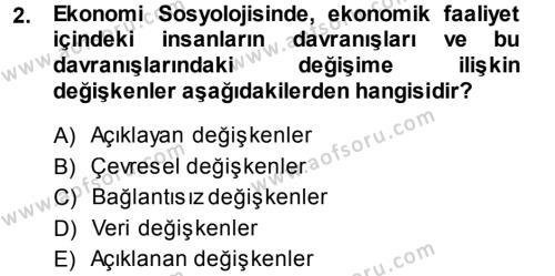 Sosyoloji Bölümü 5. Yarıyıl Ekonomi Sosyolojisi Dersi 2014 Yılı Güz Dönemi Ara Sınavı 2. Soru