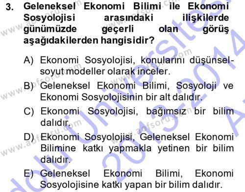 Sosyoloji Bölümü 5. Yarıyıl Ekonomi Sosyolojisi Dersi 2014 Yılı Güz Dönemi Ara Sınavı 3. Soru
