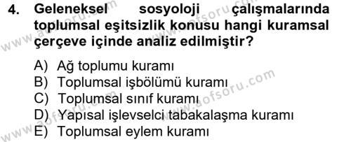 Sosyoloji Bölümü 6. Yarıyıl Toplumsal Tabakalaşma ve Eşitsizlik Dersi 2013 Yılı Bahar Dönemi Ara Sınavı 4. Soru