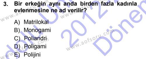 Sosyoloji Bölümü 5. Yarıyıl Aile Sosyolojisi Dersi 2013 Yılı Güz Dönemi Dönem Sonu Sınavı 3. Soru