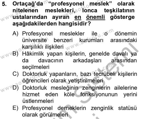 Sosyoloji Bölümü 6. Yarıyıl Endüstri Sosyolojisi Dersi 2013 Yılı Bahar Dönemi Dönem Sonu Sınavı 5. Soru