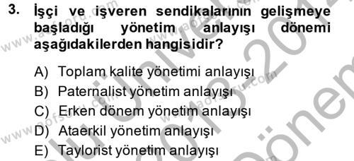 Sosyoloji Bölümü 6. Yarıyıl Endüstri Sosyolojisi Dersi 2014 Yılı Bahar Dönemi Dönem Sonu Sınavı 3. Soru