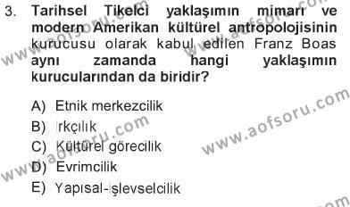 Sosyoloji Bölümü 5. Yarıyıl Kültür Sosyolojisi Dersi 2013 Yılı Güz Dönemi Tek Ders Sınavı 3. Soru