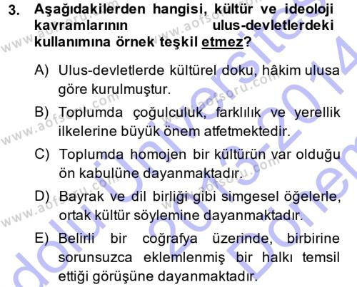 Kültür Sosyolojisi Dersi 2013 - 2014 Yılı (Final) Dönem Sonu Sınav Soruları 3. Soru