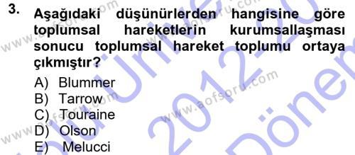 Sosyoloji Bölümü 5. Yarıyıl Yeni Toplumsal Hareketler Dersi 2013 Yılı Güz Dönemi Dönem Sonu Sınavı 3. Soru