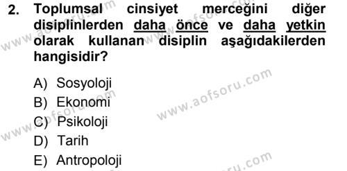 Sosyoloji Bölümü 5. Yarıyıl Toplumsal Cinsiyet Sosyolojisi Dersi 2013 Yılı Güz Dönemi Ara Sınavı 2. Soru