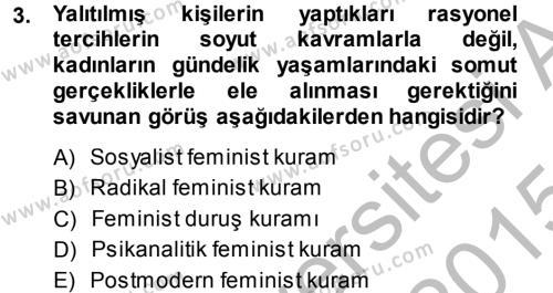 Sosyoloji Bölümü 5. Yarıyıl Toplumsal Cinsiyet Sosyolojisi Dersi 2015 Yılı Güz Dönemi Dönem Sonu Sınavı 3. Soru