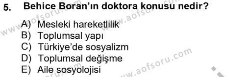 Sosyoloji Bölümü 8. Yarıyıl Türk Sosyologları Dersi 2013 Yılı Bahar Dönemi Dönem Sonu Sınavı 5. Soru