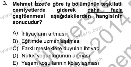 Sosyoloji Bölümü 8. Yarıyıl Türk Sosyologları Dersi 2014 Yılı Bahar Dönemi Dönem Sonu Sınavı 3. Soru