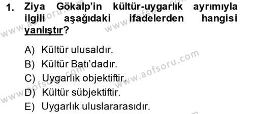 Türk Sosyologları Dersi 2014 - 2015 Yılı Dönem Sonu Sınavı 1. Soru
