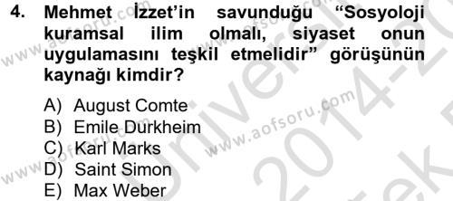 Türk Sosyologları Dersi 2014 - 2015 Yılı Tek Ders Sınav Soruları 4. Soru