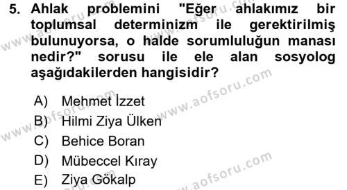 Sosyoloji Bölümü 8. Yarıyıl Türk Sosyologları Dersi 2016 Yılı Bahar Dönemi Ara Sınavı 5. Soru