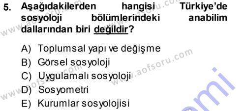 Sosyoloji Bölümü 7. Yarıyıl Türkiye' de Sosyoloji Dersi 2014 Yılı Güz Dönemi Dönem Sonu Sınavı 5. Soru