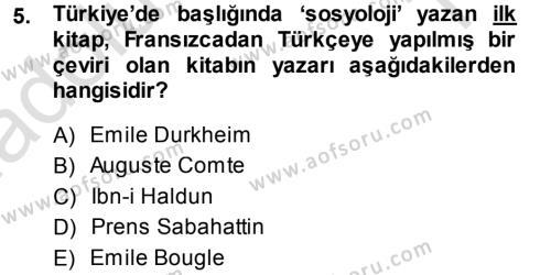 Sosyoloji Bölümü 7. Yarıyıl Türkiye' de Sosyoloji Dersi 2014 Yılı Güz Dönemi Tek Ders Sınavı 5. Soru