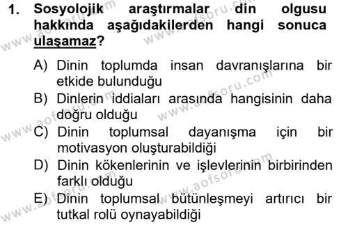 Sosyoloji Bölümü 8. Yarıyıl Din ve Toplum Dersi 2013 Yılı Bahar Dönemi Dönem Sonu Sınavı 1. Soru