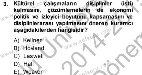 Sosyoloji Bölümü 7. Yarıyıl İletişim Sosyolojisi Dersi 2015 Yılı Güz Dönemi Dönem Sonu Sınavı 3. Soru