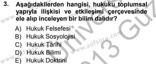 Sosyoloji Bölümü 7. Yarıyıl Hukuk Sosyolojisi Dersi 2013 Yılı Güz Dönemi Ara Sınavı 3. Soru