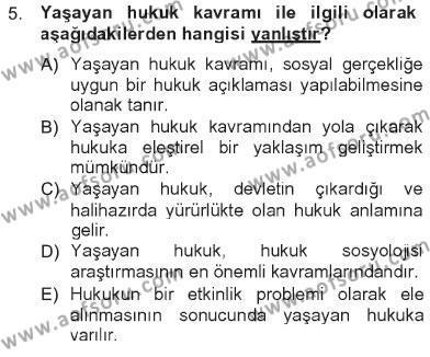 Sosyoloji Bölümü 7. Yarıyıl Hukuk Sosyolojisi Dersi 2013 Yılı Güz Dönemi Tek Ders Sınavı 5. Soru