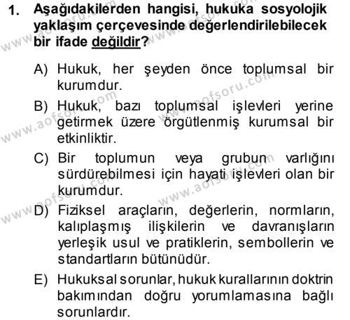 Sosyoloji Bölümü 7. Yarıyıl Hukuk Sosyolojisi Dersi 2014 Yılı Güz Dönemi Ara Sınavı 1. Soru