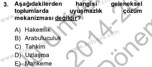 Sosyoloji Bölümü 7. Yarıyıl Hukuk Sosyolojisi Dersi 2015 Yılı Güz Dönemi Dönem Sonu Sınavı 3. Soru