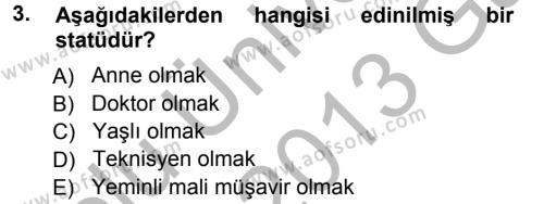 Sosyal Hizmet Bölümü 3. Yarıyıl Türkiye' nin Toplumsal Yapısı Dersi 2013 Yılı Güz Dönemi Ara Sınavı 3. Soru