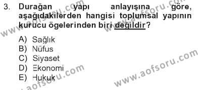 Türkiye´nin Toplumsal Yapısı Dersi 2012 - 2013 Yılı Tek Ders Sınavı 3. Soru